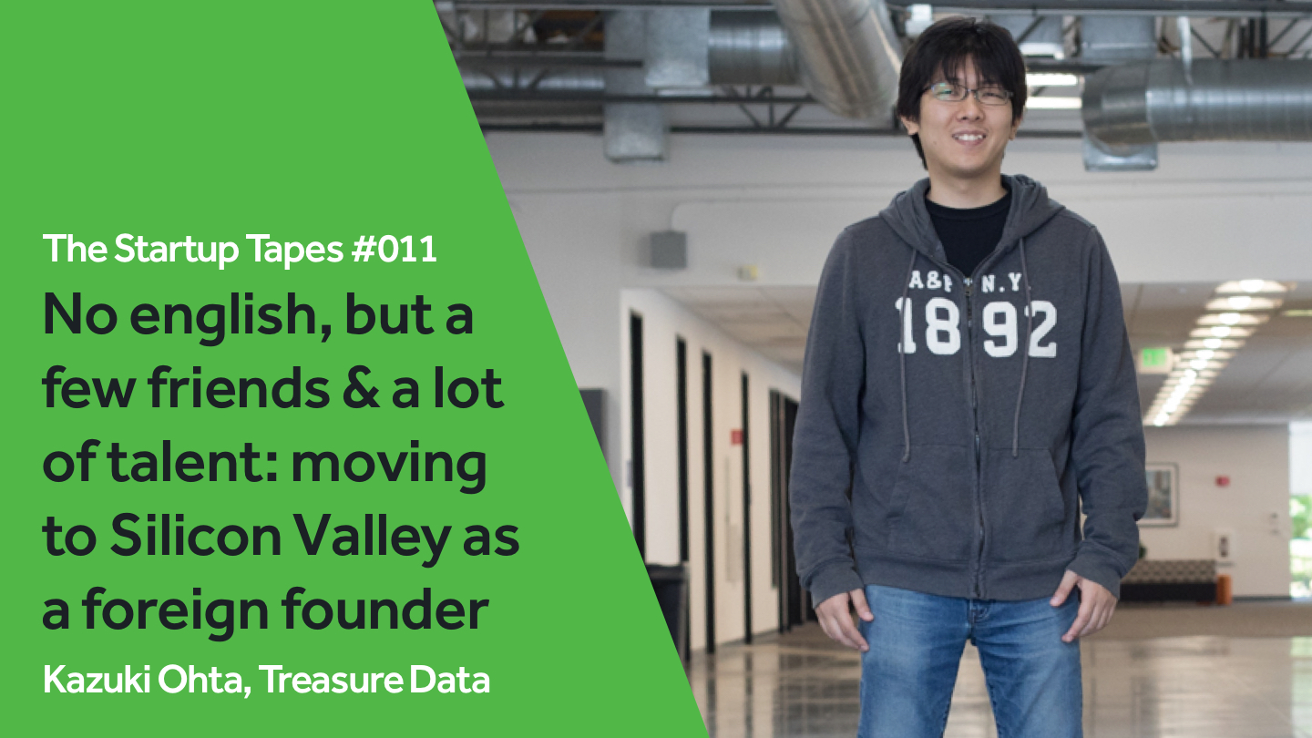 No English, but a Few Friends & a Lot of Talent: Moving to Silicon Valley as a Foreign Founder